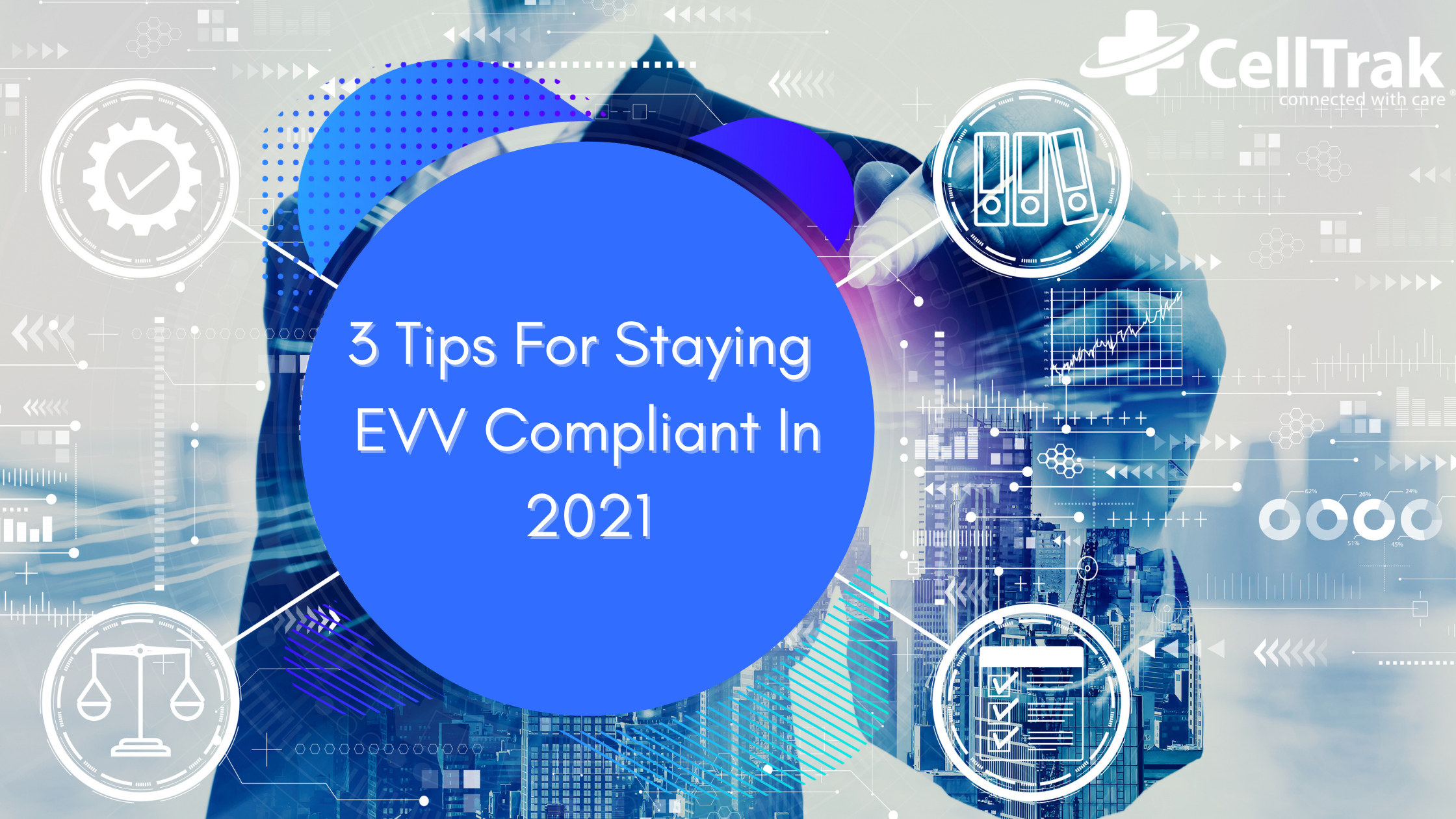 3 Tips for Staying EVV Compliant in 2021