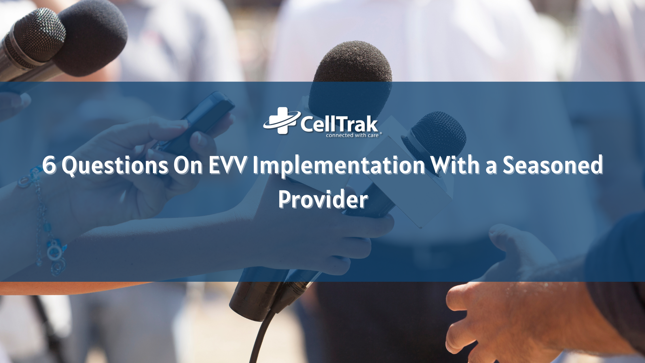 6 questions EVV implementation with a seasoned provider