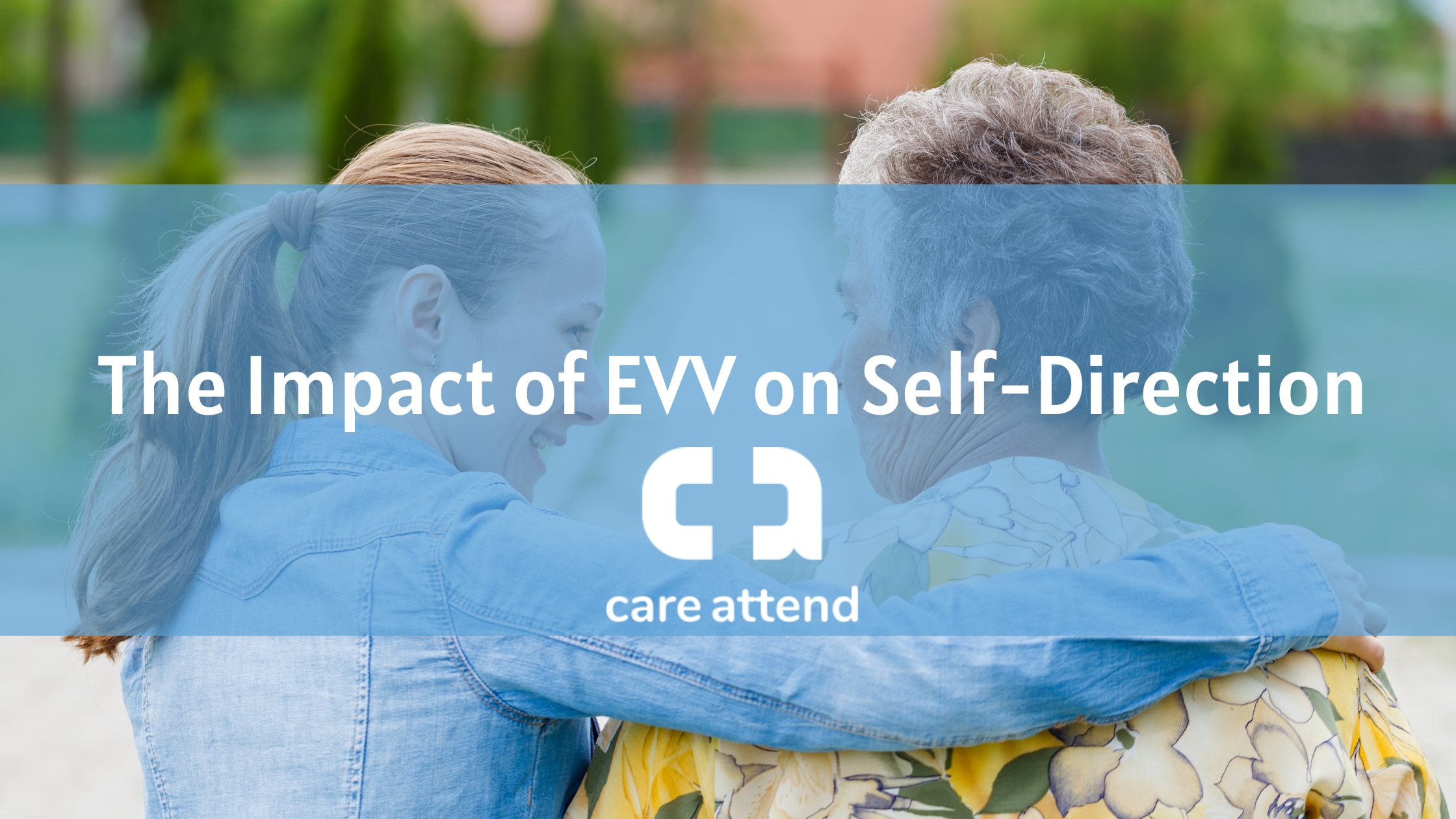 The impact of EVV on Self-Direction CareAttend